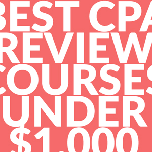 best-cpa-exam-review-under-1000